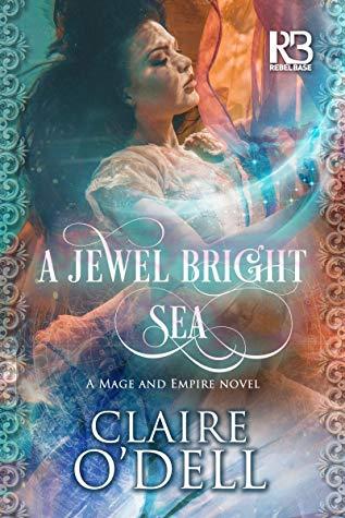 A Jewel Bright Sea by Claire O'Dell – ARC