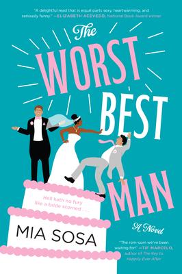 The Worst Best Man by Mia Sosa – ARC