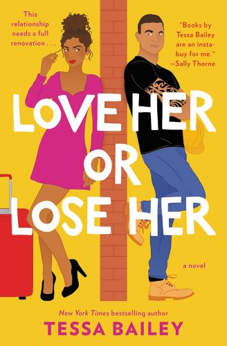 Love Her or Lose Her by Tessa Bailey – ARC