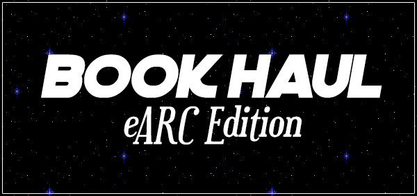 Book Haul! (eARC Edition)