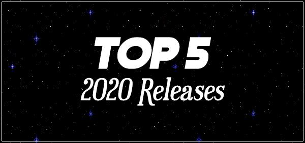 Top 5 2020 Releases