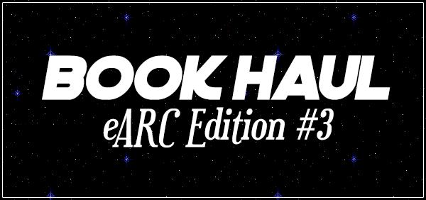 Book Haul! eARC Edition #3